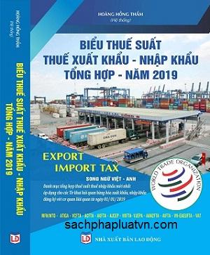 Biểu Thuế Suất Hàng Hóa Xuất Khẩu - Nhập Khẩu Tổng Hợp Năm 2019 (Song Ngữ Việt - Anh)