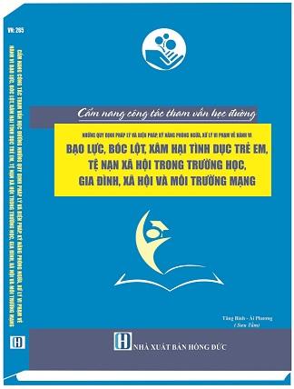 Cẩm Nang Công Tác Tham Vấn Học Đường: Những Quy Định Pháp Lý Và Biện Pháp, Kỹ Năng Phòng Ngừa, Xử Lý Vi Phạm