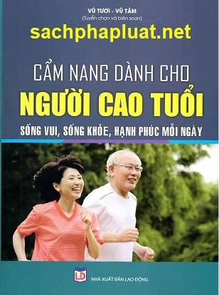 Cẩm Nang Dành Cho Người Cao Tuổi – Sống Vui, Sống Khỏe, Hạnh Phúc Mỗi Ngày