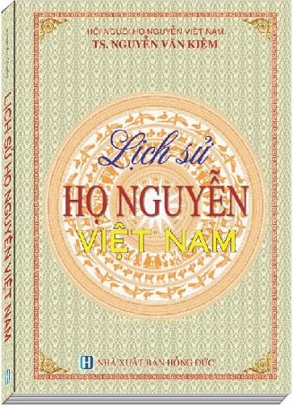 """Cuốn Sách """"Lịch sử Họ Nguyễn Việt Nam"""""""