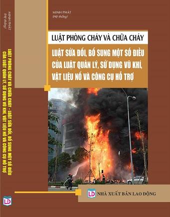 Luật  Phòng Cháy Và Chữa Cháy – Luật Sửa Đổi, Bổ Sung Một Số Điều Của Luật Quản Lý, Sử Dụng Vũ Khí, Vật Liệu Nổ