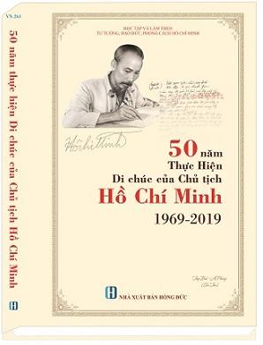 SÁCH 50 NĂM THỰC HIỆN DI CHÚC CỦA CHỦ TỊCH HỒ CHÍ MINH 29/9/1969 – 29/9/2019