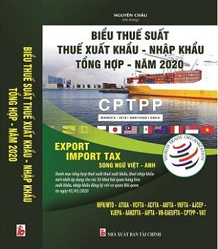 Sách Biểu thuế suất ưu đãi, ưu đãi đặc biệt đối với hàng hóa xuất - nhập khẩu tổng hợp năm 2020
