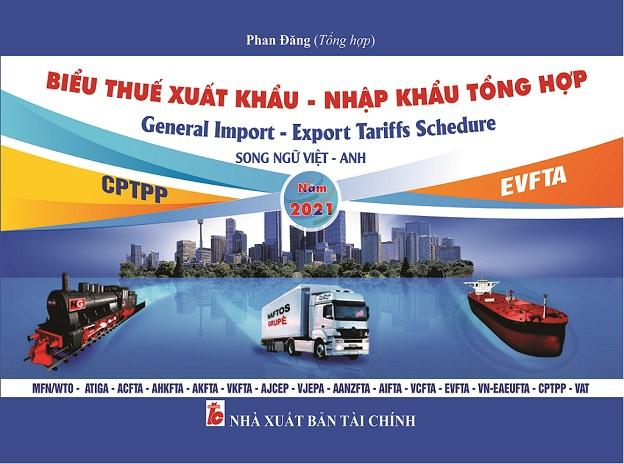 Sách Biểu Thuế Xuất Khẩu – Nhập Khẩu Tổng Hợp Năm 2021 (Song Ngữ Việt Anh)