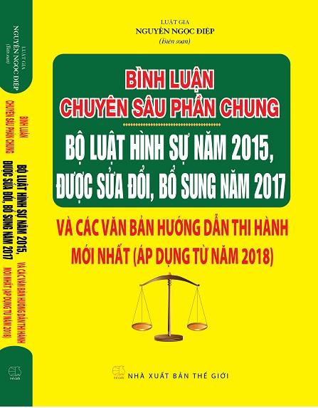 Sách Bình Luận Chuyên Sâu Phần Chung Bộ Luật Hình Sự Năm 2015, Được Sửa Đổi, Bổ Sung Năm 2017