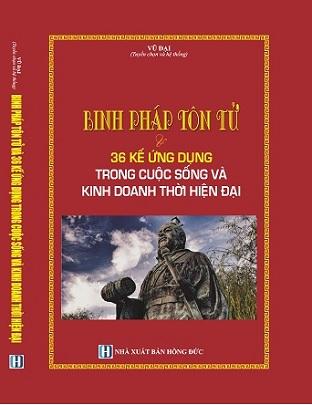 Sách Binh Pháp Tôn Tử Và 36 Kế Ứng Dụng Trong Cuộc Sống Và Kinh Doanh Thời Hiện Đại