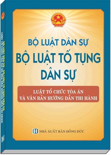 Sách Bộ Luật Dân Sự - Bộ Luật Tố Tụng Dân Sự - Luật Tổ Chức Tòa Án Nhân Dân Và Văn Bản Hướng Dẫn Thi Hành.