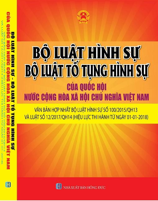 Sách Bộ Luật Hình Sự – Bộ Luật Tố Tụng Hình Sự Của Quốc Hội Nước Cộng Hòa Xã Hội Chủ Nghĩa Việt Nam