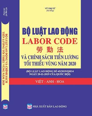 Sách BỘ LUẬT LAO ĐỘNG - LABOR CODE -  Chính Sách Tăng Lương, Hệ Thống Thang Bảng Lương Mới Năm 2020 (VIỆT - ANH - HOA)