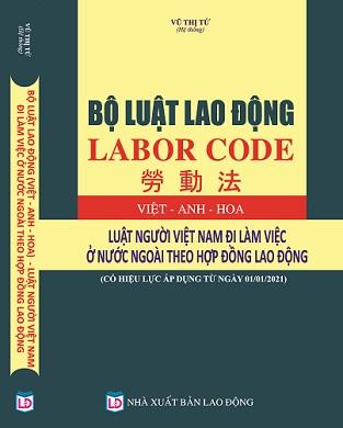 Sách Bộ Luật Lao Động (Việt - Anh - Hoa) Luật Người Việt Nam Đi Làm Việc Ở Nước Ngoài Theo Hợp Đồng Lao Động