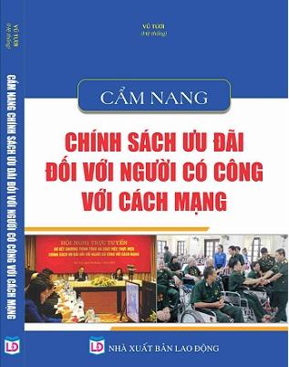 Sách Cẩm Nang Chính Sách Ưu Đãi Đối Với Người Có Công Với Cách Mạng.
