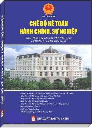Sách Chế Độ Kế Toán Đơn Vị Hành Chính Sự Nghiệp Theo thông Tư 107/2017/TT-BTC