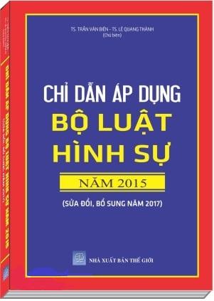 Sách Chỉ dẫn áp dụng Bộ luật hình sự năm 2015 (sửa đổi, bổ sung năm 2017)