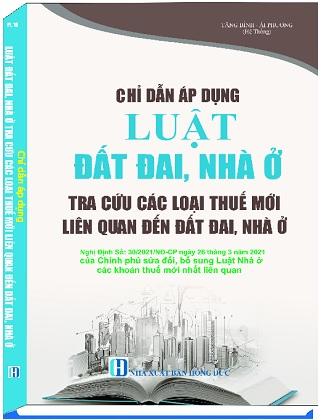 Sách Chỉ Dẫn Áp Dụng Luật Đất Đai, Nhà Ở Tra Cứu Các Loại Thuế Mới Liên Quan Đến Đất Đai, Nhà Ở