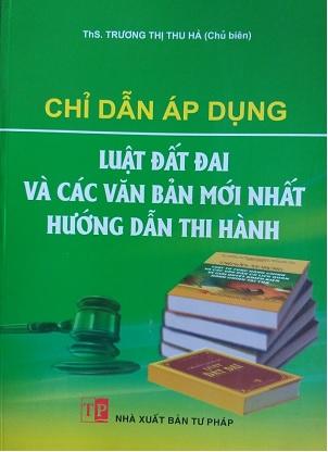 Sách Chỉ Dẫn Áp Dụng Luật Đất Đai Và Các Văn Bản Mới Nhất Hướng Dẫn Thi Hành