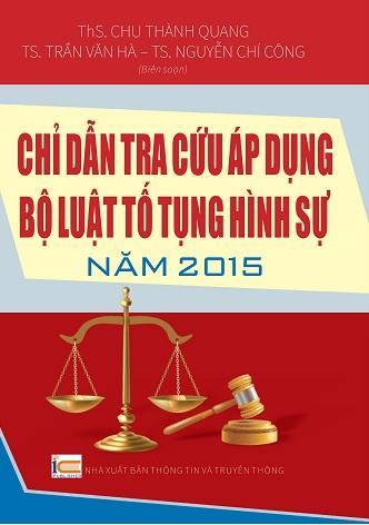 Sách Chỉ Dẫn Tra Cứu Áp Dụng Bộ Luật Tố Tụng Hình Sự Năm 2015
