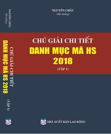 Sách Chú Giải Chi Tiết Danh Mục Mã HS Năm 2018