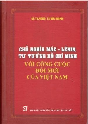 Sách Chủ nghĩa Mác – Lênin, tư tưởng Hồ Chí Minh với công cuộc đổi mới của Việt Nam