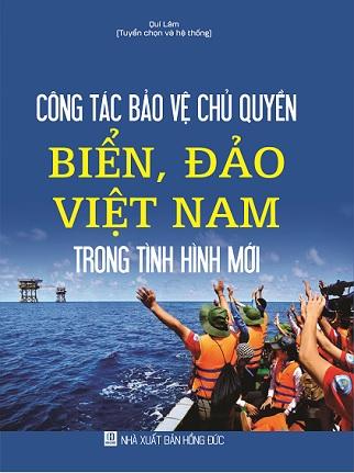 Sách Công Tác Bảo Vệ Chủ Quyền Biển, Đảo Việt Nam Trong Tình Hình Mới.