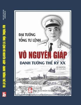 Sách Đại Tướng, Tổng Tư lệnh Võ Nguyên Giáp – Danh Tướng Thế Kỷ XX