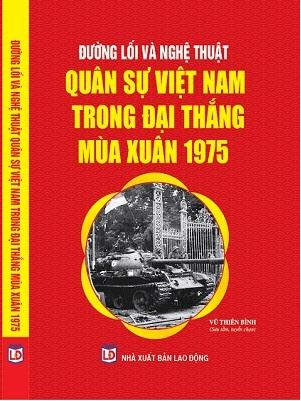 Sách Đường Lối Và Nghệ Thuật Quân Sự Việt Nam Trong Đại Thắng Mùa Xuân 1975