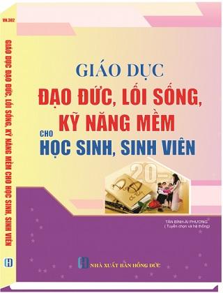 Sách Giáo Dục Đạo Đức, Lối Sống, Kỹ Năng Mềm Cho Học Sinh, Sinh Viên
