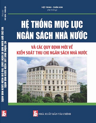 Sách Hệ Thống Mục Lục Ngân Sách Nhà Nước Và Các Quy Định Mới Về Kiểm Soát Thu Chi Ngân Sách Nhà Nước.