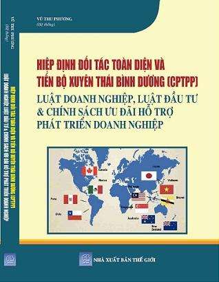 Sách Hiệp Định Đối Tác Toàn Diện Và Tiến Bộ Xuyên Thái Bình Dương (CPTPP)