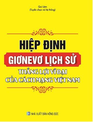 Sách Hiệp Định Giơnevơ Lịch Sử - Thắng Lợi Vĩ Đại Của Cách Mạng Việt Nam.
