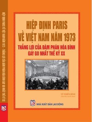 Sách Hiệp Định Paris Về Việt Nam Năm 1973 - Thắng Lợi Của Đàm Phán Hòa Bình Gay Go Nhất Thế Kỷ XX