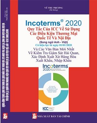 Sách INCOTERMS® 2020 - Quy Tắc Của ICC Về Sử Dụng Các Điều Kiện Thương Mại Quốc Tế Và Nội Địa (Song ngữ Anh - Việt)