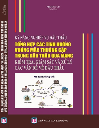 Sách Kỹ Năng Nghiệp Vụ Đấu Thầu - Tổng Hợp Các Tình Huống Vướng Mắc Thường Gặp Trong Đấu Thầu Qua Mạng