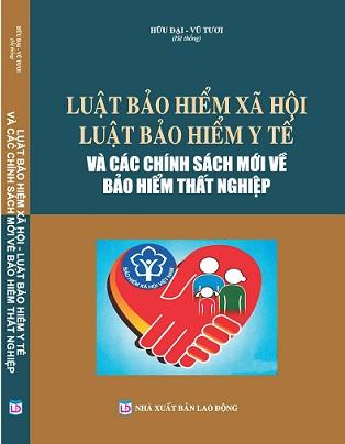 Sách Luật Bảo Hiểm Xã Hội - Luật Bảo Hiểm Y Tế Và Các Chính Sách Mới Về Bảo Hiểm Thất Nghiệp
