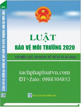 Sách Luật Bảo Vệ Môi Trường Năm 2020 (Có Hiệu Lực Áp Dụng Từ Ngày 01- 01- 2022)