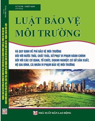 Sách Luật Bảo Vệ Môi Trường Và Quy Định Về Bảo Vệ Môi Trường Đối Với Nước Thải & Chất Thải