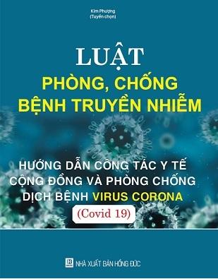 Sách Luật Phòng, Chống Bệnh Truyền Nhiễm - Hướng Dẫn Công Tác Y Tế Cộng Đồng Và Phòng Chống Dịch Bệnh Virus Corona (Covid 19)