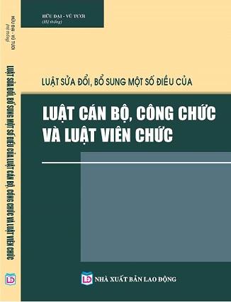 Sách Luật Sửa Đổi, Bổ Sung Một Số Điều Của Luật Cán Bộ, Công Chức Và Luật Viên Chức