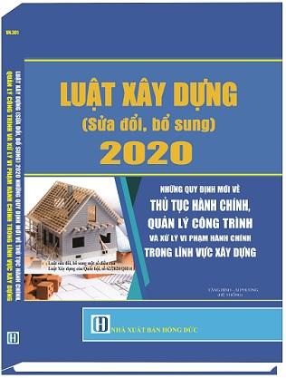 Sách Luật Xây Dựng (Sửa Đổi, Bổ Sung) Năm 2020, Những Quy Định Mới Về Thủ Tục Hành Chính, Quản Lý Công Trình