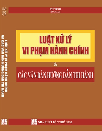Sách Luật Xử Lý Vi Phạm Hành Chính Và Các Văn Bản Hướng Dẫn Thi Hành.