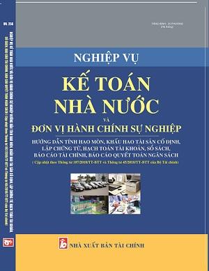 Sách Nghiệp Vụ Kế Toán Nhà Nước Và Đơn Vị Hành Chính Sự Nghiệp - Hướng Dẫn Tính Hao Mòn, Khấu Hao Tài Sản Cố Định