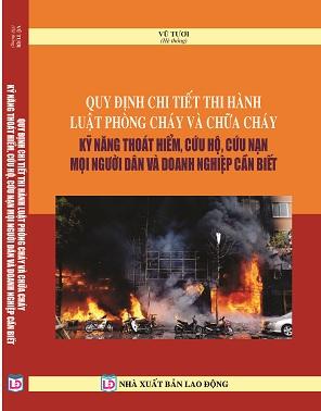Sách Quy Định Chi Tiết Thi Hành Luật Phòng Cháy Và Chữa Cháy – Kỹ Năng Thoát Hiểm, Cứu Hộ, Cứu Nạn Mọi Người Dân Và Doanh Nghiệp Cần Biết