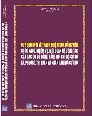 Sách Quy Định Mới Về Trách Nhiệm Của Đảng Viên - Chức Năng, Nhiệm Vụ, Mối Quan Hệ Công Tác Của Các Cơ Sở Đảng