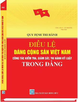 Sách Quy Định Thi Hành Điều Lệ Đảng Cộng Sản Việt Nam Công Tác Kiểm Tra, Giám Sát, Thi Hành Kỷ Luật Trong Đảng
