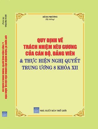 Sách Quy Định Về Trách Nhiệm Nêu Gương Của Cán Bộ, Đảng Viên & Thực Hiện Nghị Quyết Trung Ương 8 Khóa XII.