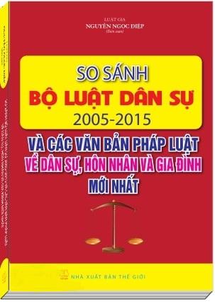 Sách So Sánh Bộ Luật Dân Sự 2005 - 2015 Và Các Văn Bản Pháp Luật Dân Sự, Hôn Nhân Và Gia Đình Mới Nhất