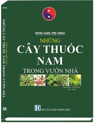Sách SỐNG KHỎE MỖI NGÀY - NHỮNG CÂY THUỐC NAM TRONG VƯỜN NHÀ