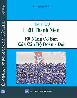 Sách Tìm Hiểu Luật Thanh Niên & Kỹ Năng Cơ Bản Của Cán Bộ Đoàn - Đội