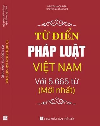 Sách TỪ ĐIỂN PHÁP LUẬT VIỆT NAM VỚI 5.665 TỪ (Mới Nhất)