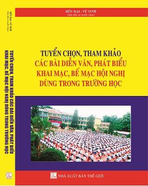 Sách Tuyển Chọn, Tham Khảo Các Bài Diễn Văn, Phát Biểu Khai Mạc, Bế Mạc Hội Nghị Dùng Trong Trường Học