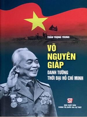 Sách Võ Nguyên Giáp – Danh tướng thời đại Hồ Chí Minh